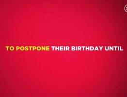 Postpone your Birthday