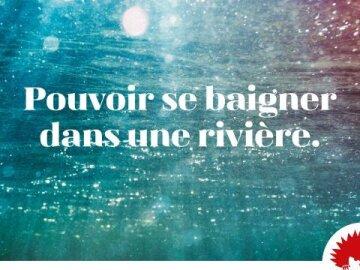 Pouvoir se baigner dans une rivière