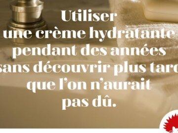 Utiliser une crème hydratante pendant des années ...