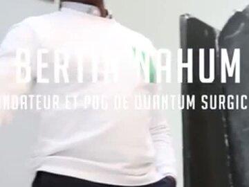 Bertin Nahum – Fondateur   PDG, Quantum Surgical v