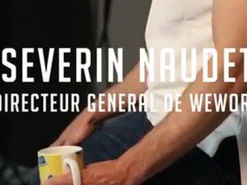 Séverin Naudet – Directeur Général, WeWork