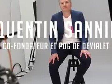 Quentin Sannié – Co-fondateur   PDG, Devialet