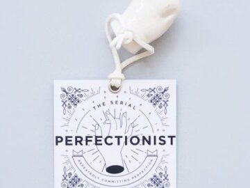 The Serial Perfectionist