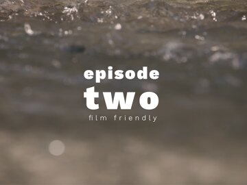 Film Friendly - Place Film Series - Epsiode Two