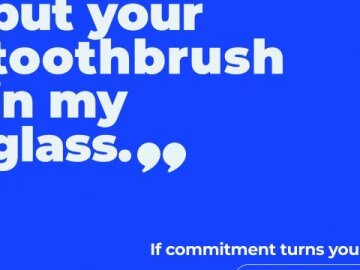 I love the way you put your toothbrush in my glass