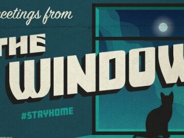 """Greetings From Home: """"Window"""""""