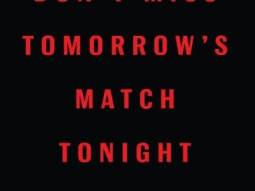 Don´t miss tomorrow´s match tonigh. Consume Responsibly - 4