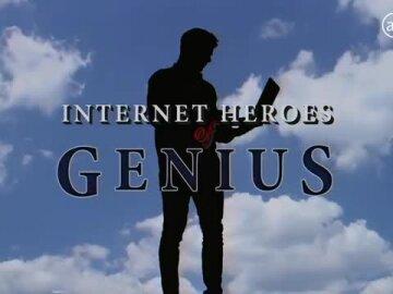 Internet Heroes of Genius