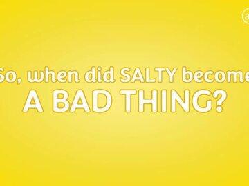 #SaltyNotSorry