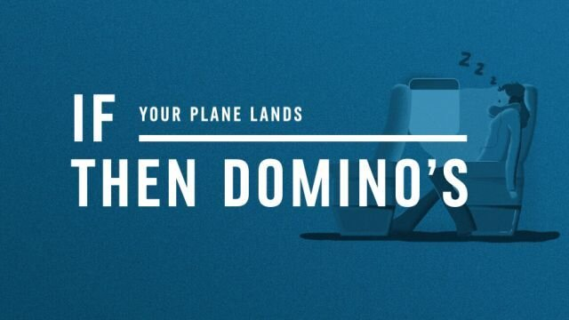 If Your Plane Lands, Then Domino's